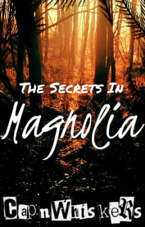 The Secrets in Magnolia by CapnWhiskers