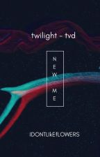 New Me  | Tvd twilight  by idontlikeflowers