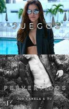 juegos Pervertidos  (Jos Canela Y tu  HOT)[EDITANDO] by DulcesitaVillalpando