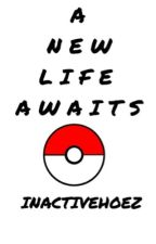A New Life Awaits ( Ash Ketchum x Reader ) by AngelinaOnCrack