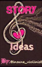 Story Ideas by insane_violinist