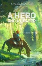 Link X Reader: A Hero and a Healer by memes_love_poptarts