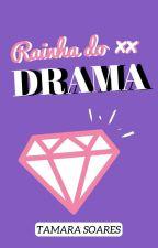 Rainha do Drama by canelacomenta