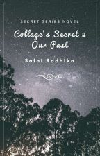 College's Secret 2: Our Past by SafniRadhika