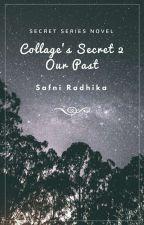 College's Secret 2: Our Past by SafniRadhika