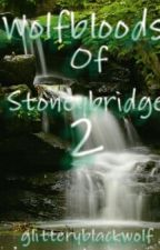 Wolfbloods of Stoneybridge Part 2 (A Wolfblood Fanfiction) by glitteryblackwolf
