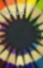 Dear Iqbal... by awesomelyanonymous