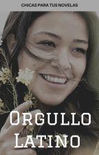 Orgullo Latino ⇢ Chicas para tus novelas. by xwondervan