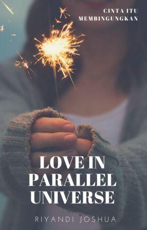 Love In Parallel Universe by RiyandiJoshua