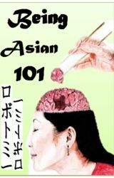 Being Asian 101 by A_Sin4