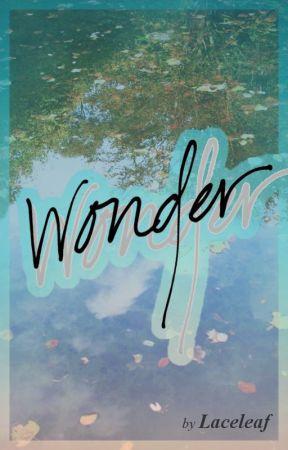 Wonder by Laceleaf