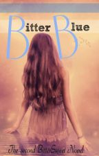 BitterBlue - Book two of the Bitter novels - by octoberiswild