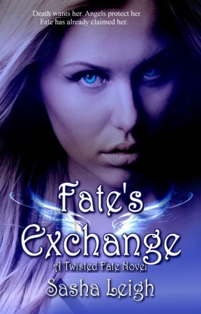 Fate's Exchange (A Twisted Fate Novel: Book 1) by SashaLeighS