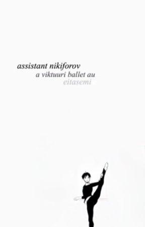 assistant nikiforov // viktuuri ballet au by daichikoushi