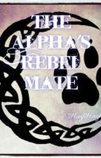 The Alpha's Rebel Mate by hayhay15