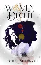 Woven Deceit - The Unthinkable Truth by Catherine_Edward