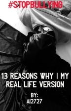 13 Reasons Why | My REAL LIFE Version by ai2727