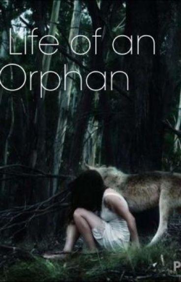 Life Of An Orphan by SecretlyNinja