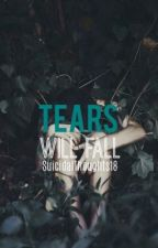 Tears will fall by SuicidalThoughts18