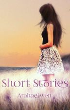 Short Stories by Arahaelwen