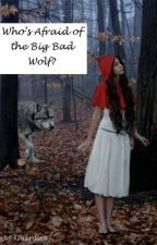 Twisted Fairytale: Who's Afraid of the Big Bad Wolf by DeannaTorii