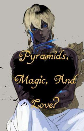 Pyramids, Magic, and Love? (Anubis x Reader) by BSGrayson