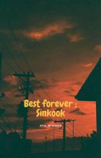 [Sinkook] Best Forever [COMPLETED] by Hyo_Winshee