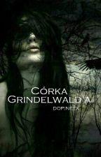 """""""Czarny Pan napewno będzie chciał się mnie pozbyć"""" - Savana Grindelwald    HP   by dopineex"""