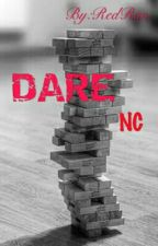 DARE [NC] - COMPLETE by Red_Ran