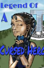 Legend Of A Cursed Hero (A Teen Titans Fanfiction And Love Story) by A1234567891011zzzz