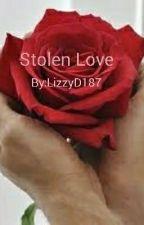 Stolen Love by LizzyDaugherty