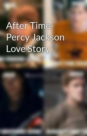 After Time- Percy Jackson Love Story by BeckyMay56