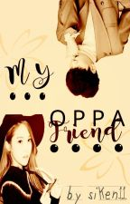 My Oppa Friend by bangjung98