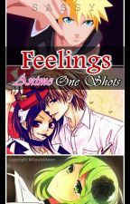 Feelings : Anime One Shots by KawaiiAeon