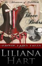 Goldilocks and the Three Behrs (Excerpt Only) by LilianaHart