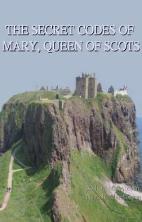 The Secret Codes of Mary, Queen of Scots by Richard_1