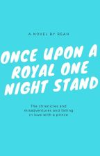 Once Upon A Royal One Night Stand (for the contest) by Reahxx