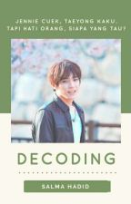 Decoding; taeyong jennie✔ by chuttababy