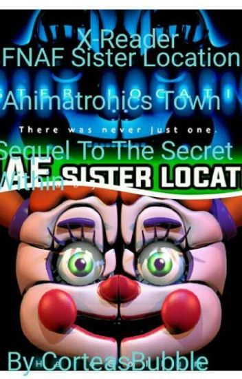 Fnaf Sister Location X-Reader Animatronics Town (Sequel To