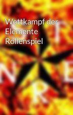 Wettkampf der Elemente Rollenspiel by Flammenstern2