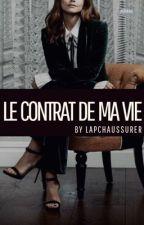 Le Contrat De Ma Vie by LaPchaussureR