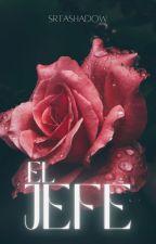 EL JEFE (Editando) by MikaGodoy17