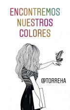 Encontremos nuestros colores [PAUSADA] by shadowbooks17