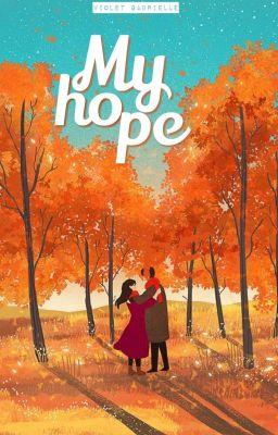Đọc truyện [Short Story] My Hope