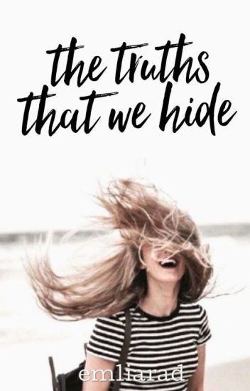 The Truths That We Hide