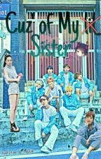 Because Of My Sister (BTS Fans) [Slow Update] by MeyKim8