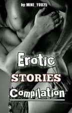 Erotic Stories (Compilation) R-18 by MINE_YOU25