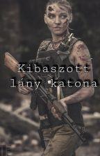 Kibaszott lány katona|BEFEJEZETT by Killer__03