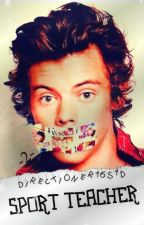 Sport Teacher || H.S  TOME 2 (FR) PAUSE by Directioner16S1D