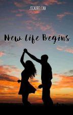 New Live Begins ( Tamat ) by jscaureliaa